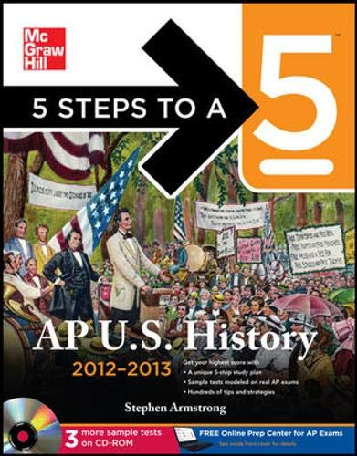 9780071752176: 5 Steps to a 5 AP US History 2012-2013 Edition (BOOK/CD SET) (5 Steps to a 5 on the Advanced Placement Examinations Series)
