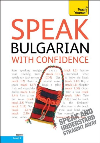 Speak Bulgarian with Confidence with Three Audio CDs: A Teach Yourself Guide (0071752242) by Mira Kovatcheva; Michael Holman