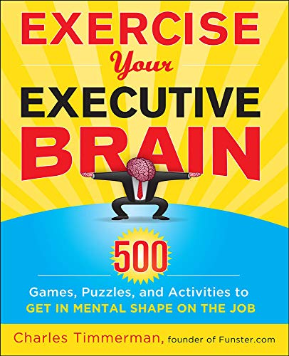9780071752251: Exercise Your Executive Brain (Business Skills and Development)