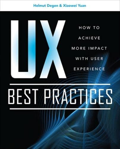 9780071752510: UX Best Practices How to Achieve More Impact with User Experience