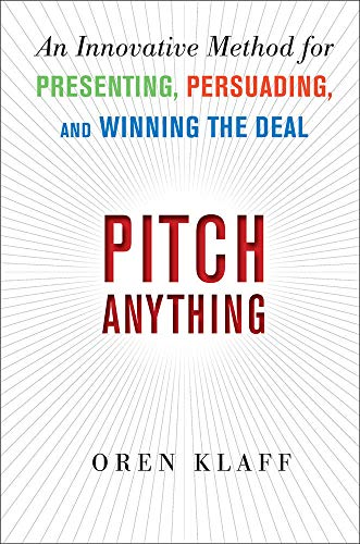 9780071752855: Pitch Anything: An Innovative Method for Presenting, Persuading, and Winning the Deal