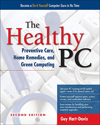 9780071752916: The Healthy PC: Preventive Care, Home Remedies, and Green Computing, 2nd Edition