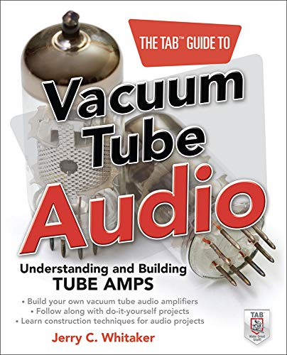 9780071753210: The TAB Guide to Vacuum Tube Audio: Understanding and Building Tube Amps