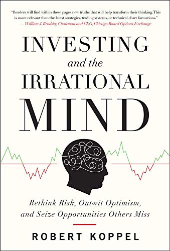9780071753371: Investing and the Irrational Mind: Rethink Risk, Outwit Optimism, and Seize Opportunities Others Miss (Business Books)