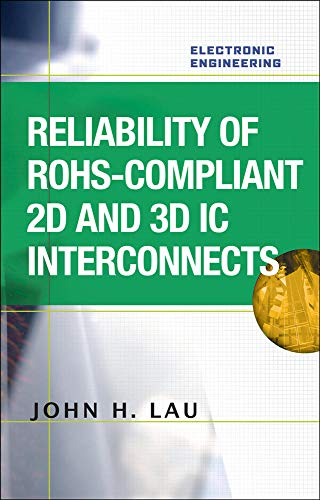9780071753791: Reliability of RoHS-Compliant 2D and 3D IC Interconnects (Electronic Engineering)