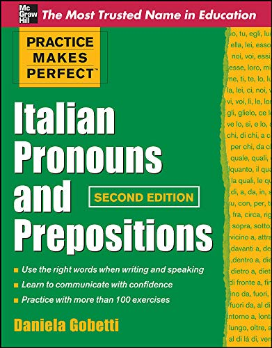 9780071753821: Practice Makes Perfect Italian Pronouns And Prepositions, Second Edition (Practice Makes Perfect Series)
