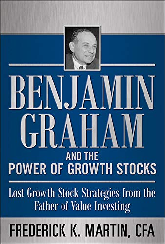 9780071753890: Benjamin Graham and the Power of Growth Stocks: Lost Growth Stock Strategies from the Father of Value Investing (Professional Finance & Investment)