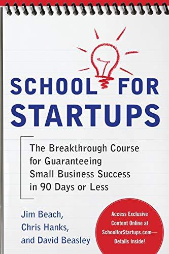 School for Startups: The Breakthrough Course for: Beach, Jim; Hanks,