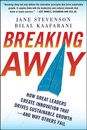 9780071753944: Breaking Away: How Great Leaders Create Innovation that Drives Sustainable Growth--and Why Others Fail