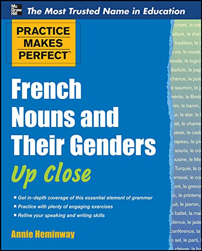9780071753968: Practice Makes Perfect French Nouns and Their Genders Up Close (Practice Makes Perfect Series)