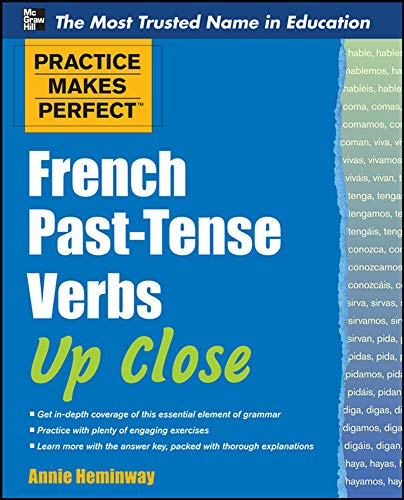 9780071753982: Practice Makes Perfect French Past-Tense Verbs Up Close (Practice Makes Perfect Series)