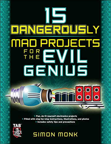 9780071755672: 15 Dangerously Mad Projects for the Evil Genius