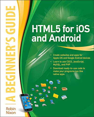 9780071756334: HTML5 for iOS and Android: A Beginner's Guide (Beginner's Guide (McGraw Hill))