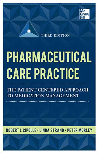 9780071756389: Pharmaceutical Care Practice: The Patient-Centered Approach to Medication Management, Third Edition