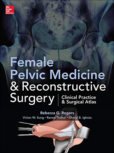 9780071756419: Female Pelvic Medicine and Reconstructive Surgery