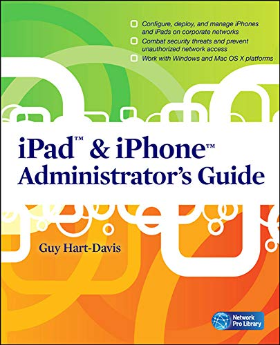 9780071759069: iPad & iPhone Administrator's Guide: Enterprise Deployment Strategies and Security Solutions (Network Pro Library)