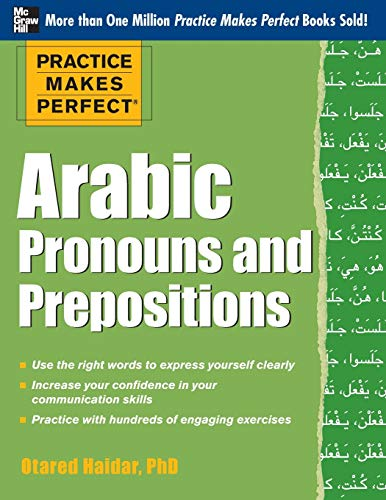 9780071759731: Practice Makes Perfect Arabic Pronouns and Prepositions (Practice Makes Perfect Series)