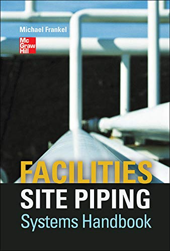 9780071760270: Facilities Site Piping Systems Handbook (Mechanical Engineering)