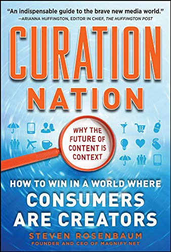 9780071760393: Curation Nation: How to Win in a World Where Consumers are Creators (Business Books)