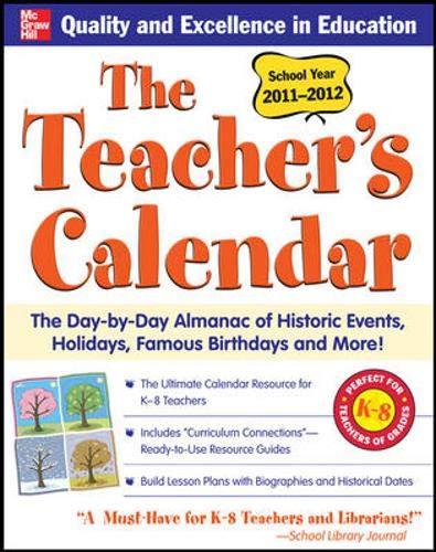 9780071761086: The Teachers Calendar 2011-2012 (Teacher's Calendar: The Day-By-Day Directory to Holidays, Historic Events, Birthdays & Special Days)