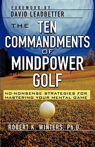 9780071761413: The Ten Commandments of Mindpower Golf: No-Nonsense Strategies for Mastering Your Mental Game