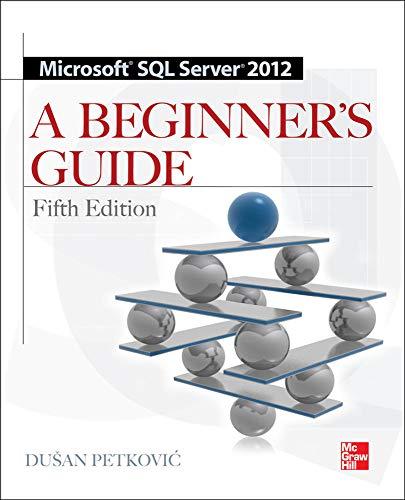 Microsoft SQL Server 2012 - A Beginner's Guide (Beginner's Guides): Petkovic, Dusan