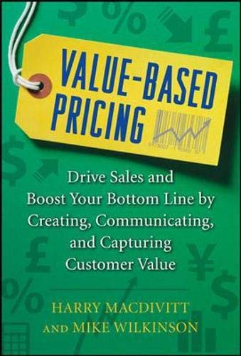 9780071761680: Value-Based Pricing: Drive Sales and Boost Your Bottom Line by Creating, Communicating and Capturing Customer Value