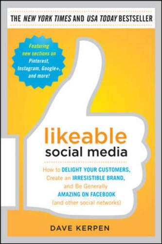 9780071762342: Likeable Social Media: How to Delight Your Customers, Create an Irresistible Brand, and Be Generally Amazing on Facebook (& Other Social Networks)