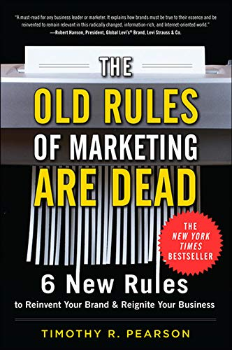 9780071762557: The Old Rules of Marketing are Dead: 6 New Rules to Reinvent Your Brand and Reignite Your Business (Marketing/Sales/Advertising & Promotion)