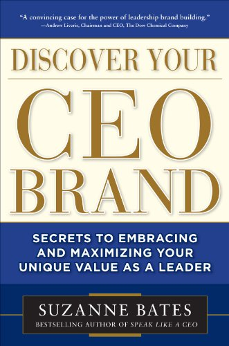 9780071762861: Discover Your CEO Brand: Secrets to Embracing and Maximizing Your Unique Value as a Leader (Business Books)