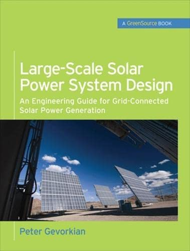 9780071763271: Large-Scale Solar Power System Design (GreenSource Books): An Engineering Guide for Grid-Connected Solar Power Generation
