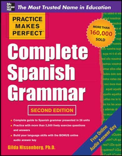 9780071763431: Practice Makes Perfect Complete Spanish Grammar, 2nd Edition (Practice Makes Perfect Series)
