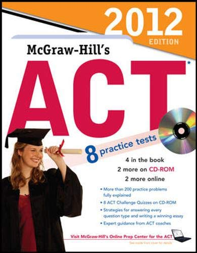 9780071763578: McGraw-Hill's ACT with CD-ROM, 2012 Edition (Mcgraw Hill's Act (Book & CD Rom))