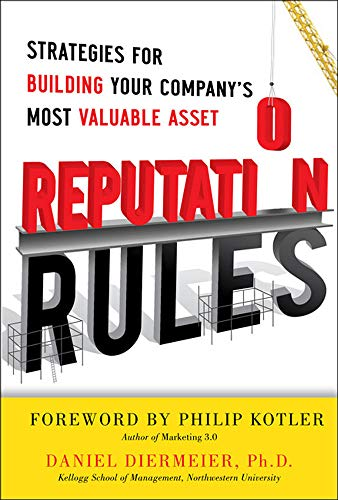 Reputation Rules: Strategies for Building Your Company�s: Diermeier, Daniel