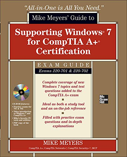 9780071763929: Mike Meyers' Guide to Supporting Windows 7 for CompTIA A+ Certification (Exams 701 & 702) (All-In-One)