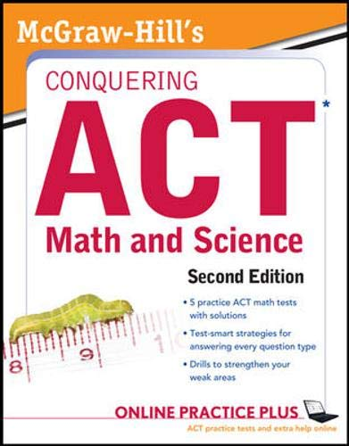 9780071764162: McGraw-Hill's Conquering the ACT Math and Science, 2nd Edition