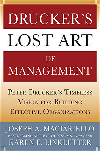 9780071765817: Drucker's Lost Art of Management: Peter Drucker's Timeless Vision for Building Effective Organizations (Business Books)