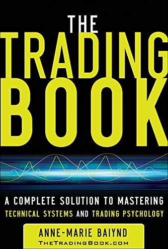 9780071766494: The Trading Book: A Complete Solution to Mastering Technical Systems and Trading Psychology