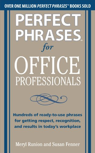 9780071766746: Perfect Phrases for Office Professionals: Hundreds of ready-to-use phrases for getting respect, recognition, and results in today's workplace (Perfect Phrases Series)
