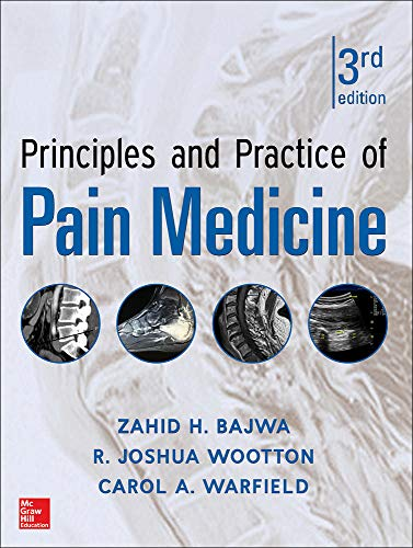 9780071766838: Principles and Practice of Pain Medicine 3rd Edition (Anesthesia/Pain Medicine)