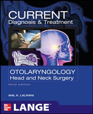 9780071767316: CURRENT Diagnosis and Treatment Otolaryngology Head and Neck Surgery
