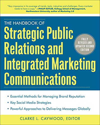 9780071767460: The Handbook of Strategic Public Relations and Integrated Marketing Communications