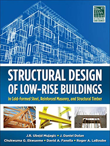 9780071767927: Structural Design of Low-Rise Buildings in Cold-Formed Steel, Reinforced Masonry, and Structural Timber (Mechanical Engineering)