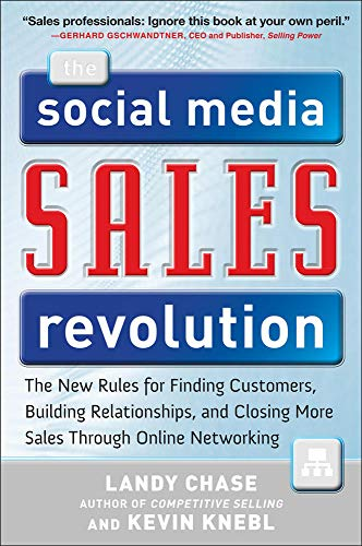 9780071768504: The Social Media Sales Revolution: The New Rules for Finding Customers, Building Relationships, and Closing More Sales Through Online Networking
