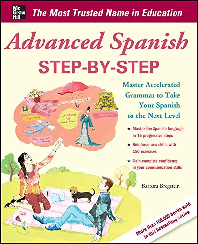 9780071768733: Advanced Spanish Step-by-Step: Master Accelerated Grammar to Take Your Spanish to the Next Level (Easy Step-by-step Series)