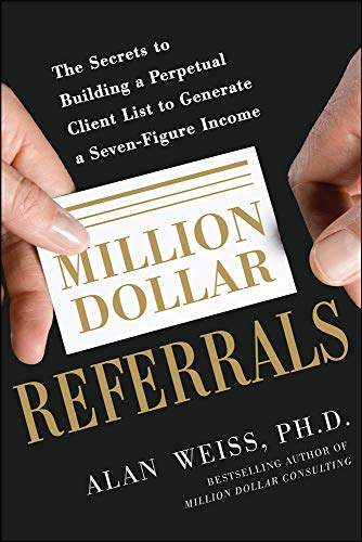 9780071769273: Million Dollar Referrals: The Secrets to Building a Perpetual Client List to Generate a Seven-Figure Income