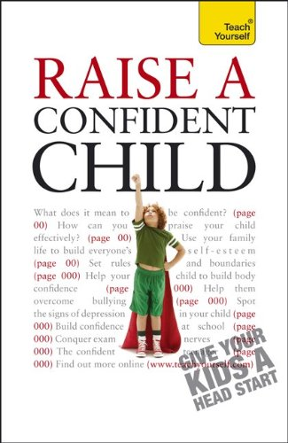 9780071769464: Raise a Confident Child: A Teach Yourself Guide