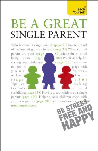 9780071769860: Be a Great Single Parent: A Teach Yourself Guide (Teach Yourself: General Reference)