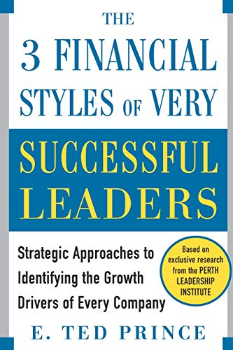 9780071769945: The Three Financial Styles of Very Successful Leaders: Strategic Approaches to Identifying the Growth Drivers of Every Company