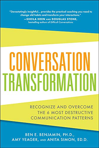 9780071769969: Conversation Transformation: Recognize and Overcome the 6 Most Destructive Communication Patterns (Business Books)